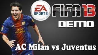 Fifa 13 Demo Gameplay - AC Milan vs Juventus | Part 3