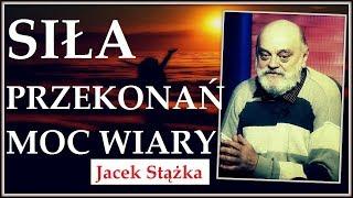 SIŁA PRZEKONAŃ, MOC WIARY - Jacek Stążka © VTV