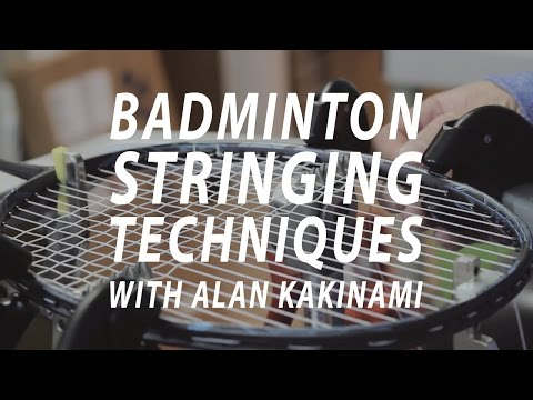 Badminton Stringing: Techniques with Alan Kakinami