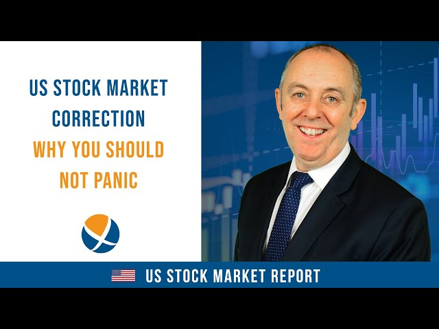 US Stock Market Correction: Why You Should Not Panic