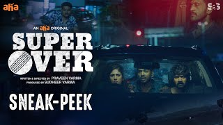 Super Over Sneak-Peek | Naveen Chandra, Chandini Chowdary, Sudheer Varma | An AHA Original