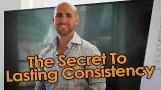 How To Be Consistent: The Secret To Lasting Consistency