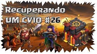 CLASH OF CLANS - RECUPERANDO UM CV10 #26 TA FICANDO TOP ESSA VILA