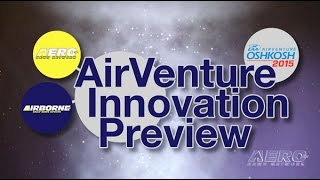 Part 1: 2015 EAA/ANN AirVenture Innovation Preview