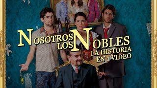 Nosotros los Nobles: La Historia en 1 Video
