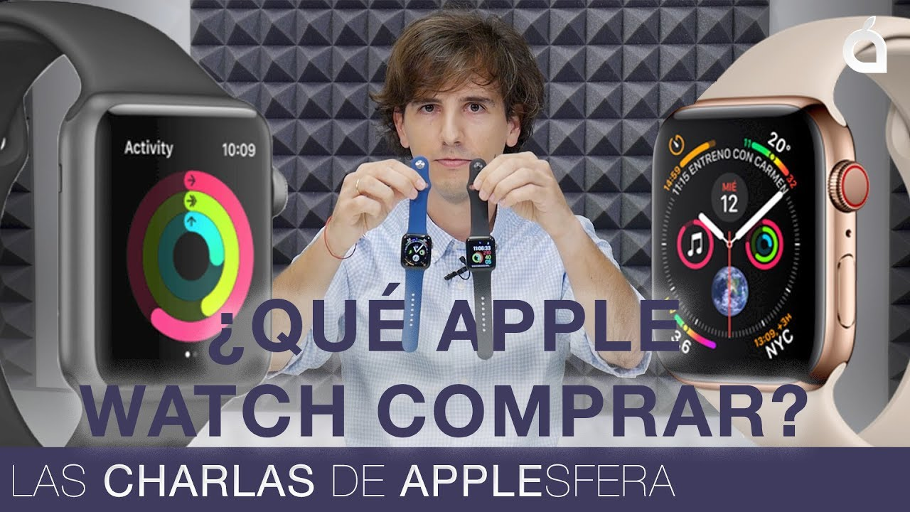 Júnior Señor Yo  Quiero comprar mi primer Apple Watch, cuál elijo: ¿Series 3 o Series 4?