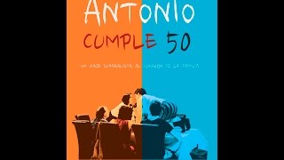 TRAILER ANTONIO CUMPLE 50 (english subtitles)