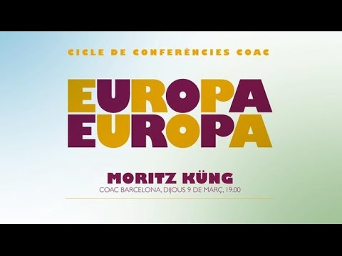 EUROPA, EUROPA:  conferència de Moritz Küng (09.03.2017)