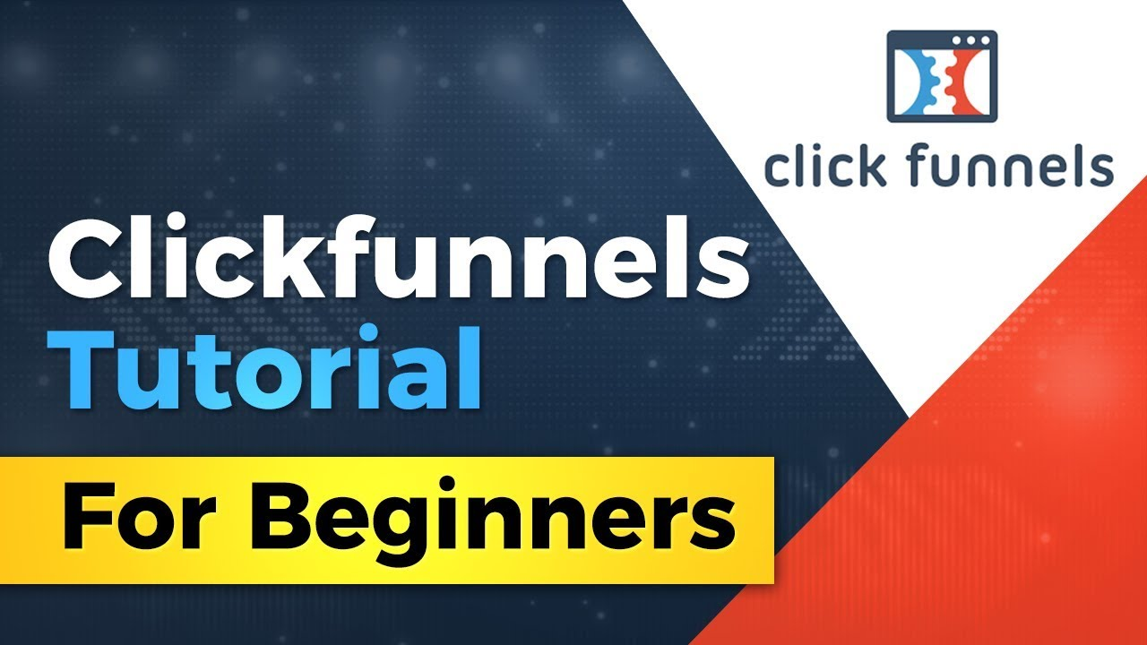 What Does Clickfunnels Tutorial Mean?