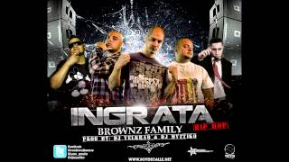Brownz Family - Ingrata (Hip Hop Version) (Prod By Dj Myztiko & Dj Yelkrab)