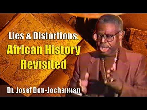 Dr. Josef Ben-Jochannan | Lies & Distortions: African History Revisited