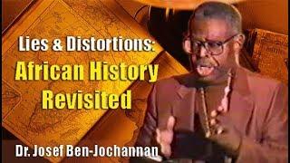 Dr. Josef Ben-Jochannan | Lies & Distortions: African History Revisited