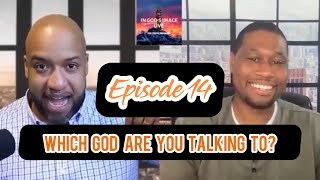 [FULL EPISODE] Which God Are You Talking to?|EPISODE 14| IGI Live: The Truth Revealed