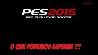 PES 2015: O que podemos esperar ??