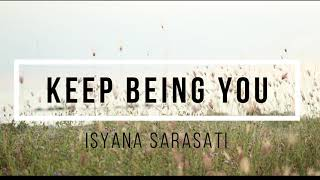 ISYANA SARASVATI - KEEP BEING YOU LIRIK TERJEMAHAN