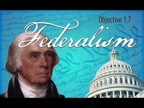 Objective 1.7-  Federalism