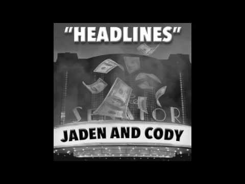 Jaden and Cody - Headlines (Audio)