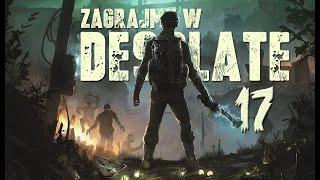 Zagrajmy w Desolate - NOWY SURVIVAL HORROR! (17) - Mam zawał!