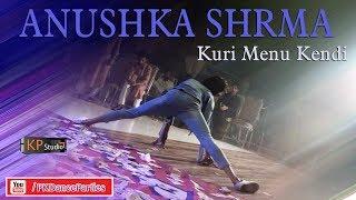 ANUSHKA SHRMA KURI KENDI - PKDANCEPARTIES 2018