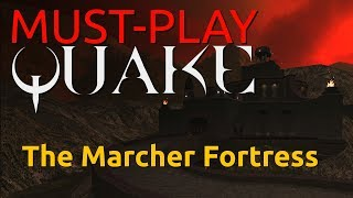 Must-Play Quake - Marcher Fortress