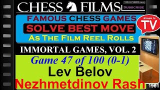 Chess: Immortal Games, Vol. 2 (#47 of 100): Lev Belov vs. Nezhmetdinov Rashid
