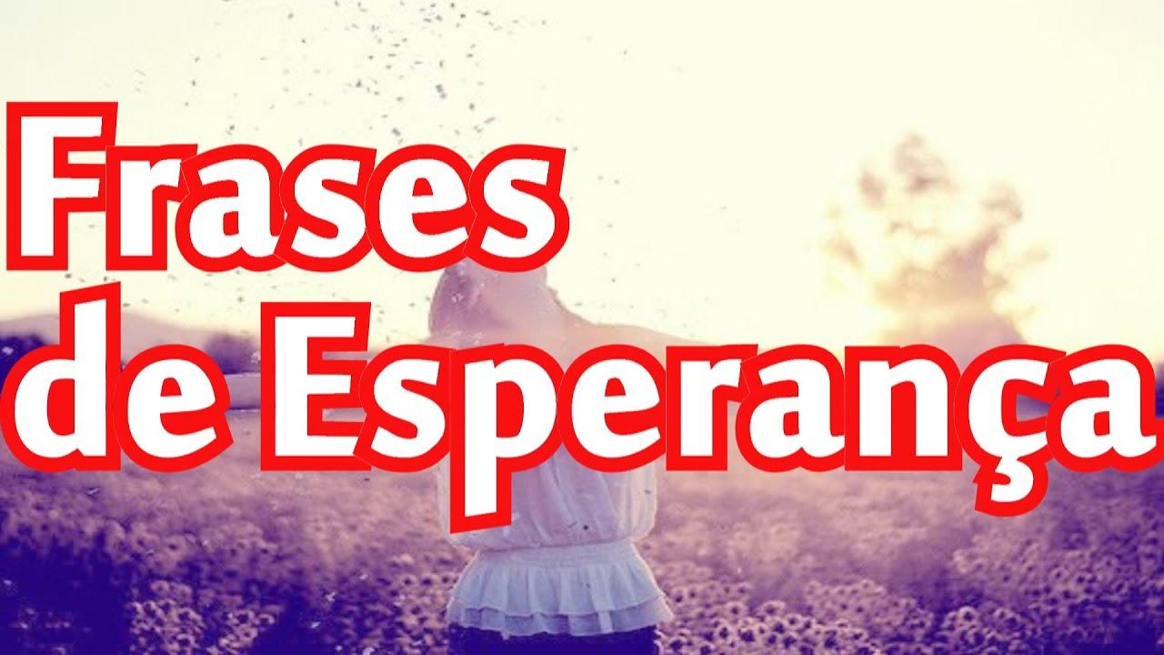 Belas Frases De Sabedoria: Belas Frases De Esperança