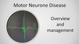 Motor Neurone Disease Overview and Management