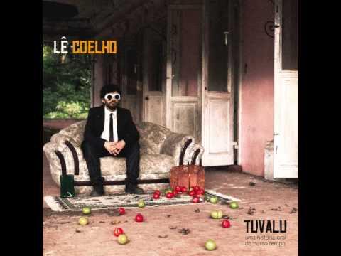 """Lê Coelho   """"Tuvalu"""" (Full Álbum)"""