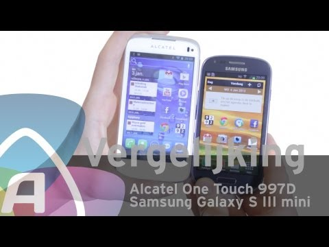 Alcatel One Touch 997D vs Samsung Galaxy S III mini review (Dutch)