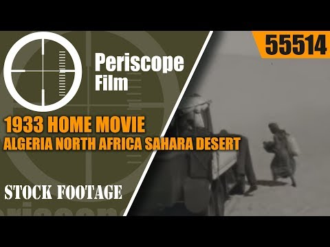 1933 HOME MOVIE  ALGERIA NORTH AFRICA  SAHARA DESERT 55514