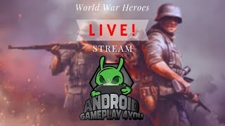 WORLD WAR HEROES ANDROID LIVE!