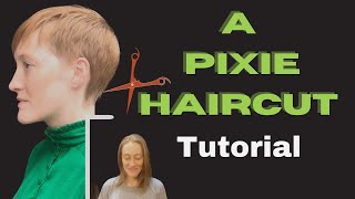 How To Cut Short Hair - a step by step guide with the pixie haircut tutorial for beginners