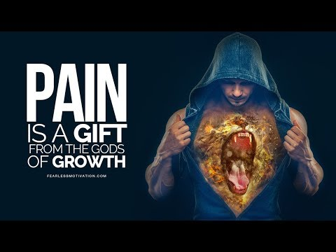 Pain is my FRIEND! Pain is a GIFT from the Gods of GROWTH!