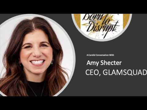 Born to Disrupt Interview - Amy Shecter CEO of Glamsquad