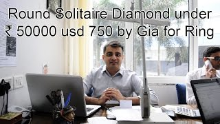 Buy Solitaire Diamond online under rs50k usd 1000 from ahmedabad . design and quality