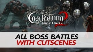 Castlevania: Lords of Shadow 2 - All Boss Battles / Fights + End Boss (With Cutscenes)【HD】