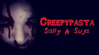CREEPYPASTA: SALLY A SUJA