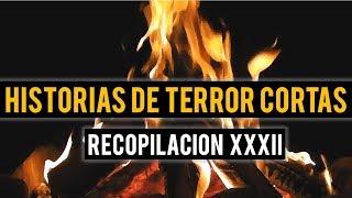 HISTORIAS DE TERROR CORTAS XXXII (RELATOS DE HORROR) COMPRIMIDO