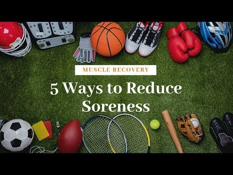 Muscle Recovery | 5 Ways To Reduce Soreness