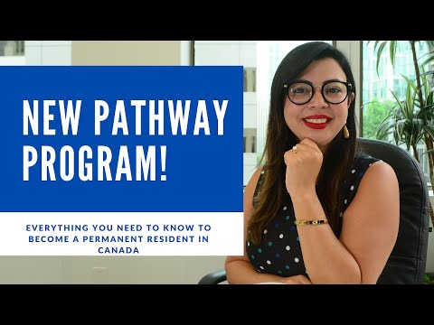 NEW PATHWAY PROGRAM TO BECOME A PERMANENT RESIDENT IN CANADA