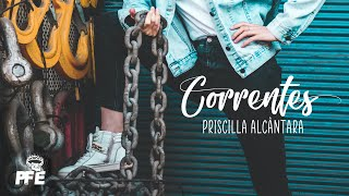 CORRENTES - PRISCILLA ALCÂNTARA | JESUS LIFE STYLE (LYRIC VIDEO)