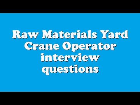 Raw Materials Yard Crane Operator interview questions