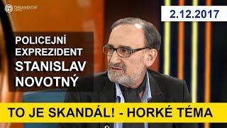 NO TO JE SKANDÁL! rozkřikl se policejní exprezident Stanislav Novotný v pořadu HORKÉ TÉMA.