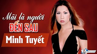 Mai La Nguoi Den Sau -  Minh Tuyet