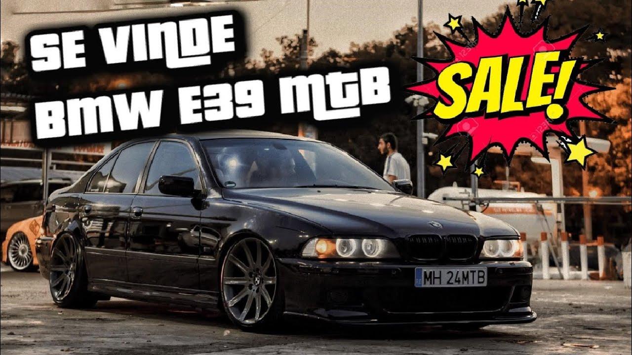 CEL MAI CUNOSCUT BMW E39/SE VINDE!!! #MeritaTotiBaniiMTB .CAR VLOG 191
