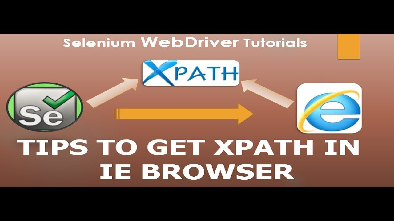 Selenium Tutorial | Tips to get Xpath in IE Browser