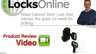 Glass Cabinet Door Lock that clamps the glass no need for drilling LocksOnline Product Reviews