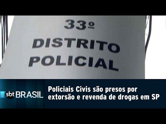 Policiais Civis são presos por extorsão e revenda de drogas em SP | SBT Brasil (15/02/19)