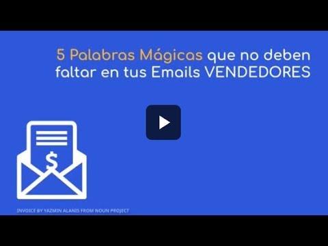 5 Palabras Mágicas que no deben faltar en tus Emails VENDEDORES