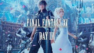 Final Fantasy XV (День 3)